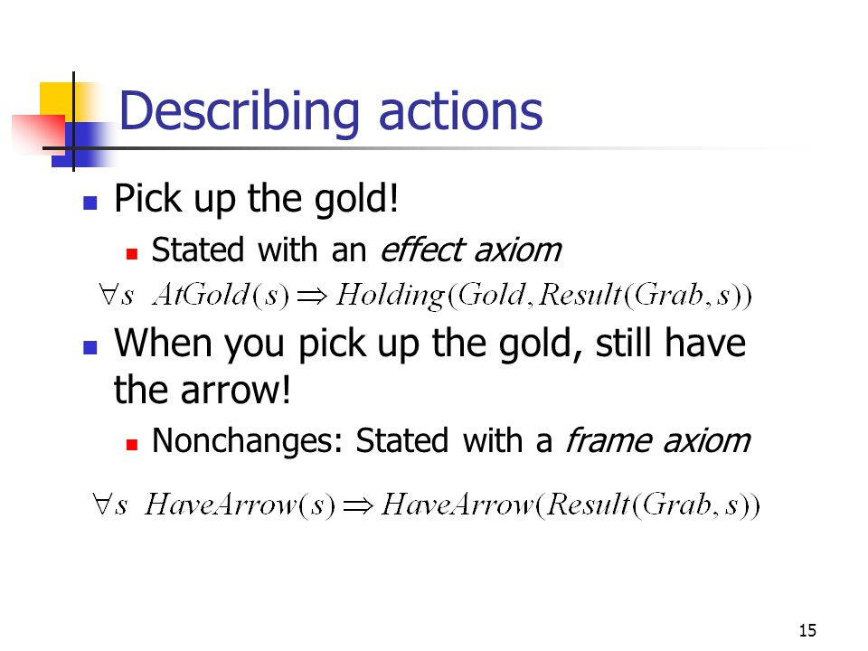Describing actions Pick up the gold!
