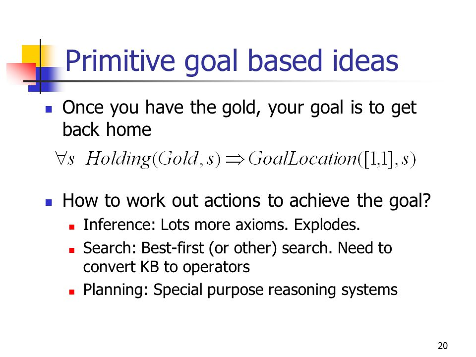 Primitive goal based ideas