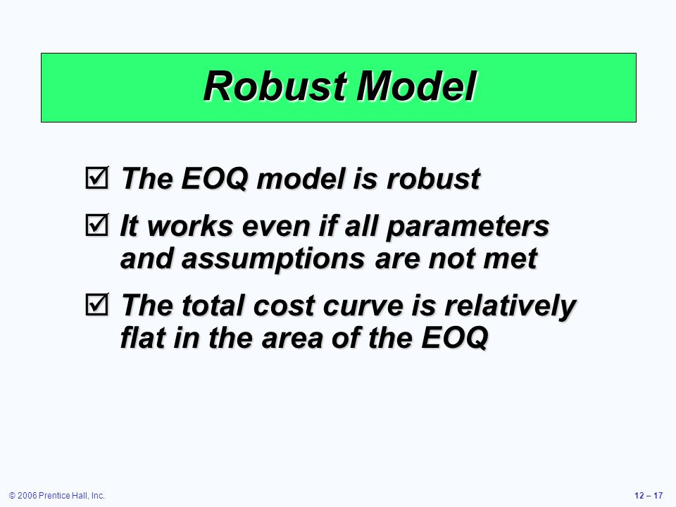 Robust Model The EOQ model is robust