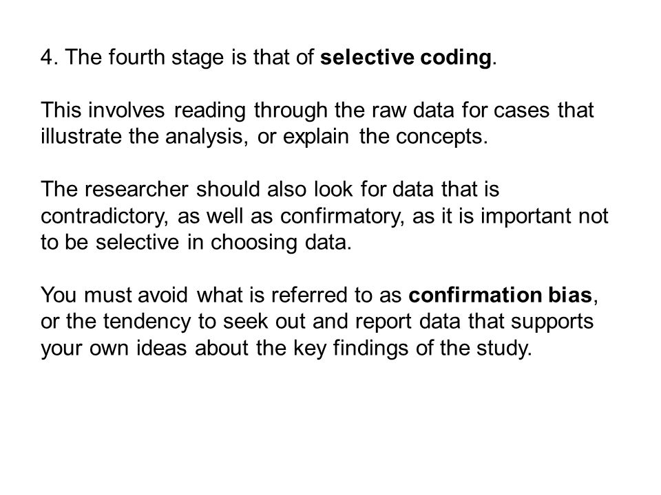 4. The fourth stage is that of selective coding.