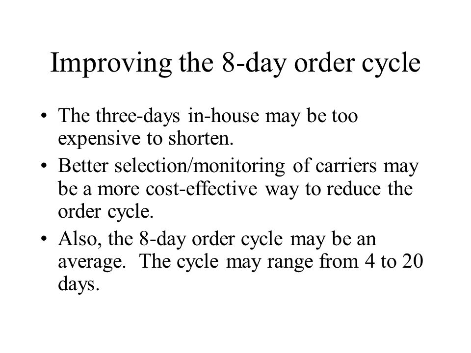 Improving the 8-day order cycle