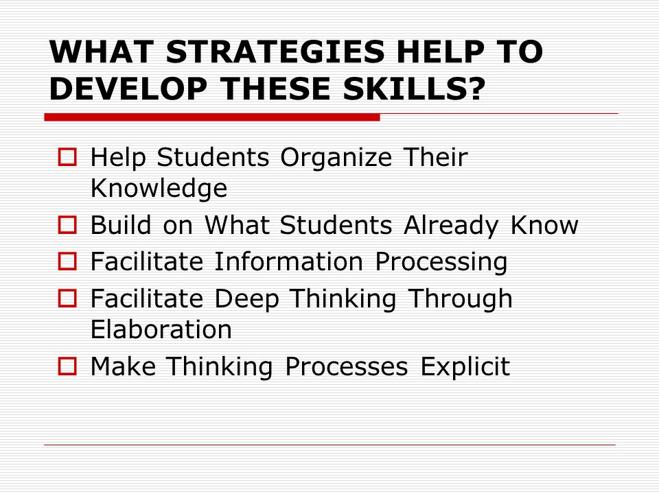 WHAT STRATEGIES HELP TO DEVELOP THESE SKILLS