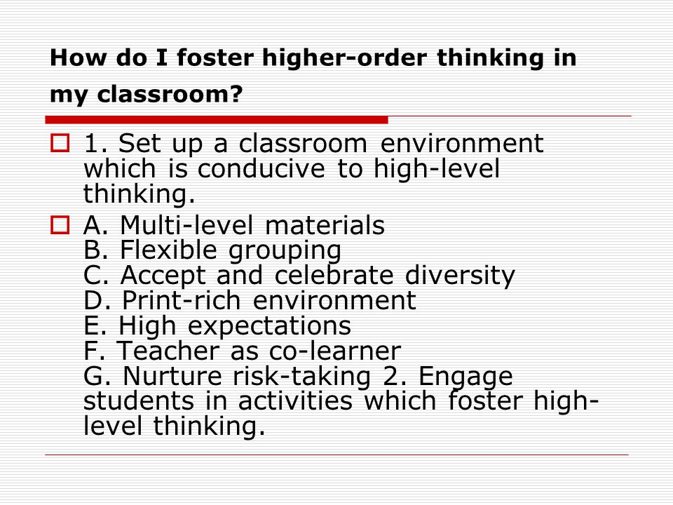 How do I foster higher-order thinking in my classroom