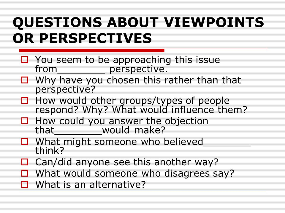QUESTIONS ABOUT VIEWPOINTS OR PERSPECTIVES