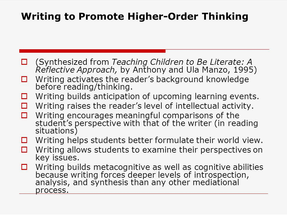 Writing to Promote Higher-Order Thinking