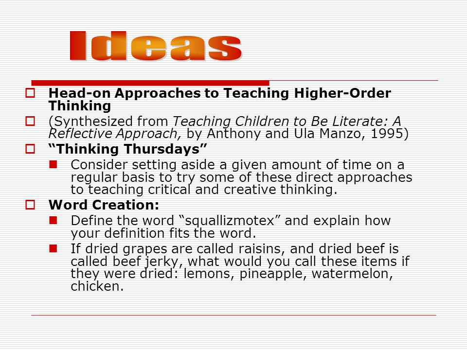 Ideas Head-on Approaches to Teaching Higher-Order Thinking