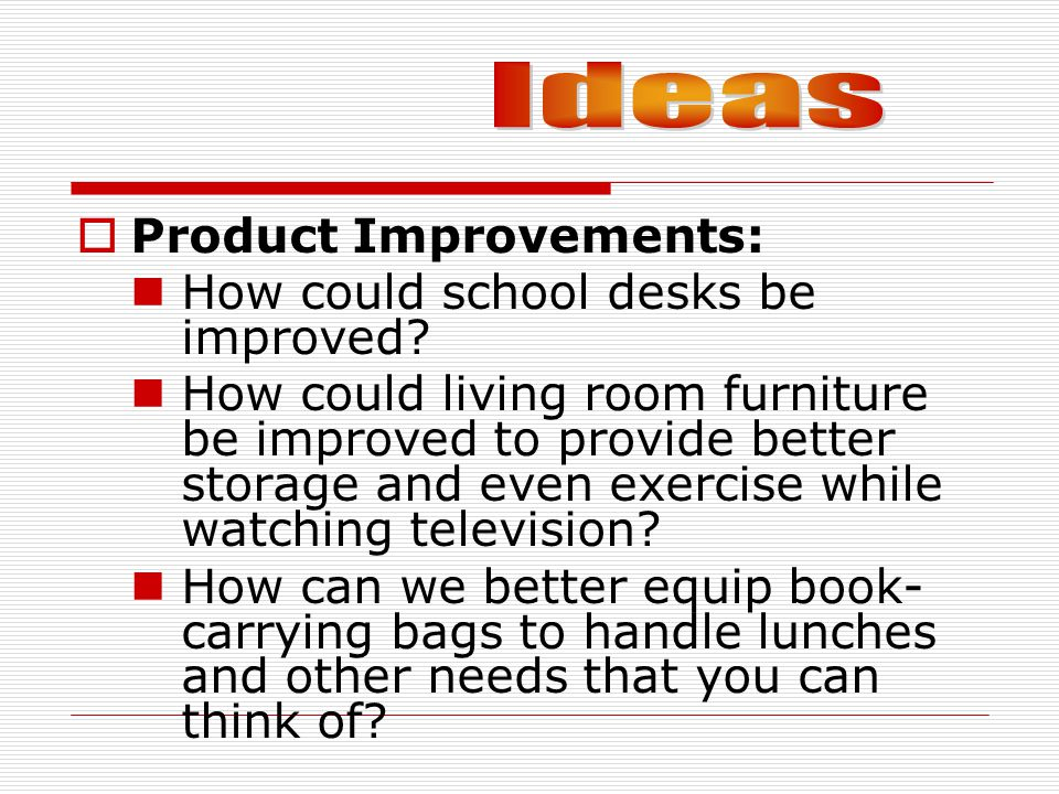Ideas Product Improvements: How could school desks be improved