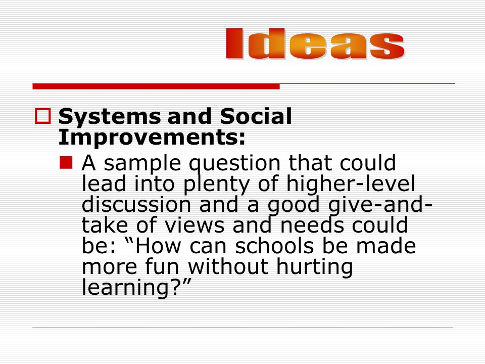 Ideas Systems and Social Improvements: