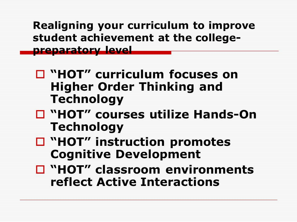 HOT curriculum focuses on Higher Order Thinking and Technology