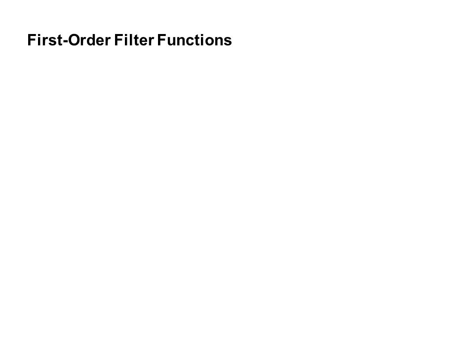 First-Order Filter Functions