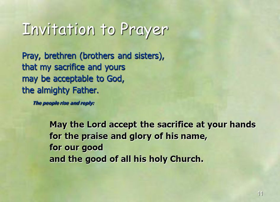 Invitation to Prayer Pray, brethren (brothers and sisters),