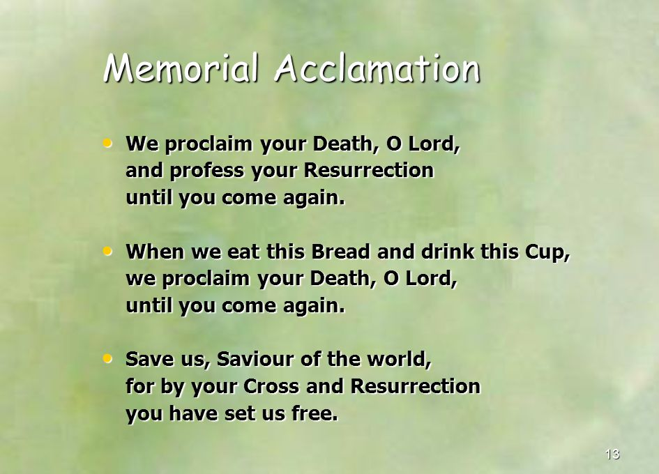 Memorial Acclamation We proclaim your Death, O Lord,