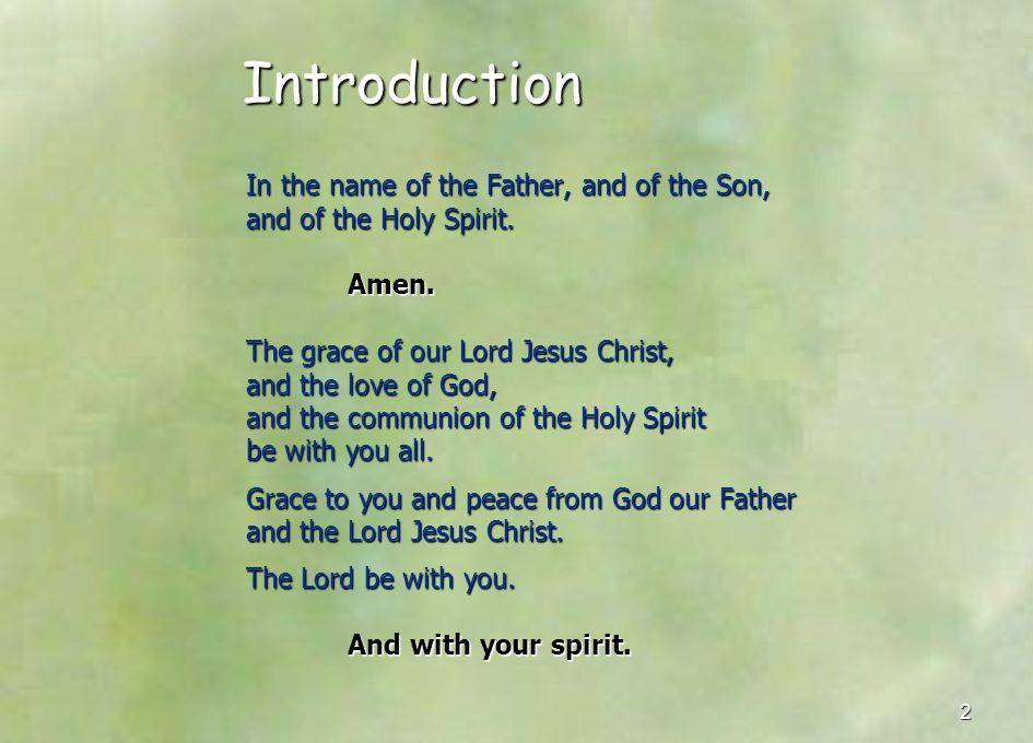 Introduction In the name of the Father, and of the Son,