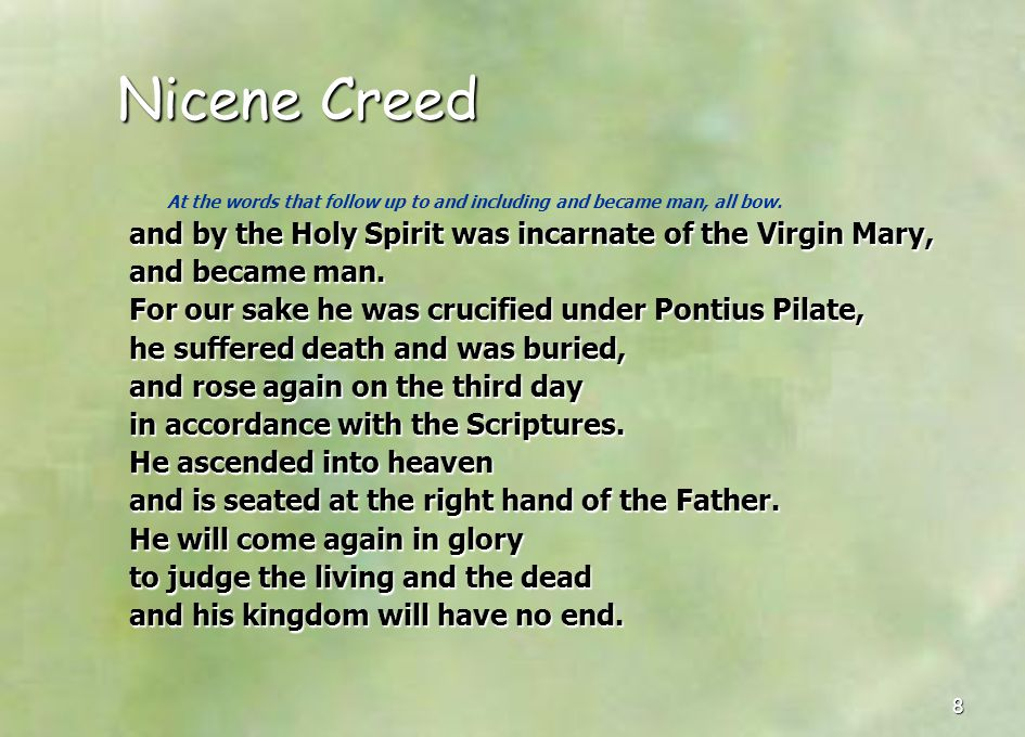 Nicene Creed and by the Holy Spirit was incarnate of the Virgin Mary,