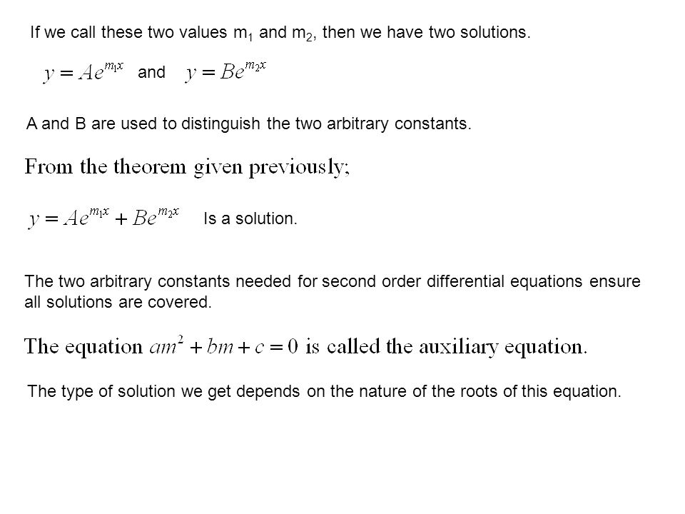 If we call these two values m1 and m2, then we have two solutions.