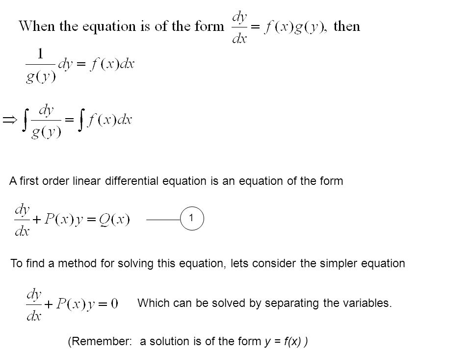 A first order linear differential equation is an equation of the form
