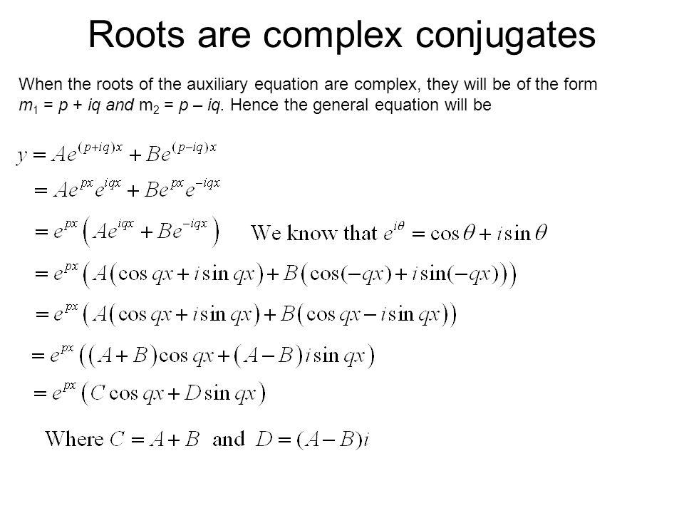 Roots are complex conjugates