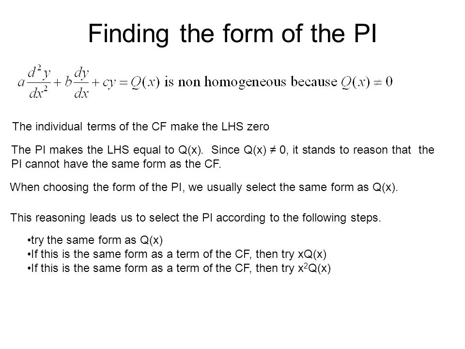 Finding the form of the PI