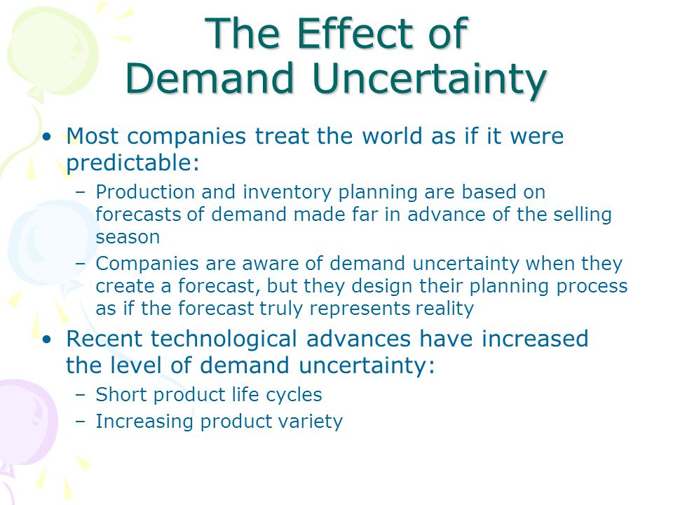 The Effect of Demand Uncertainty