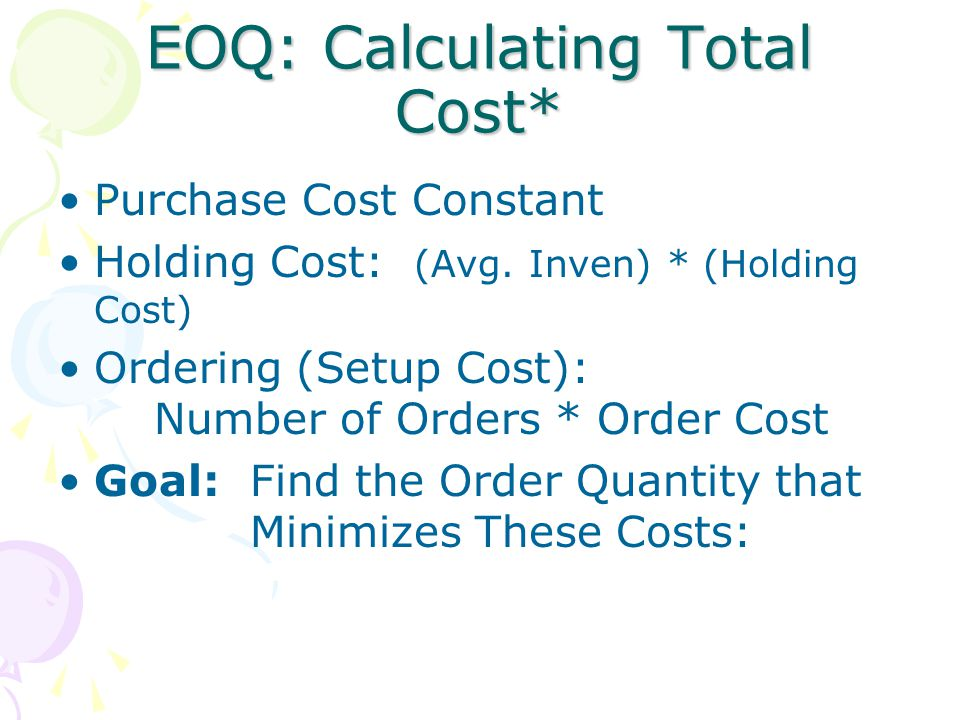 EOQ: Calculating Total Cost*