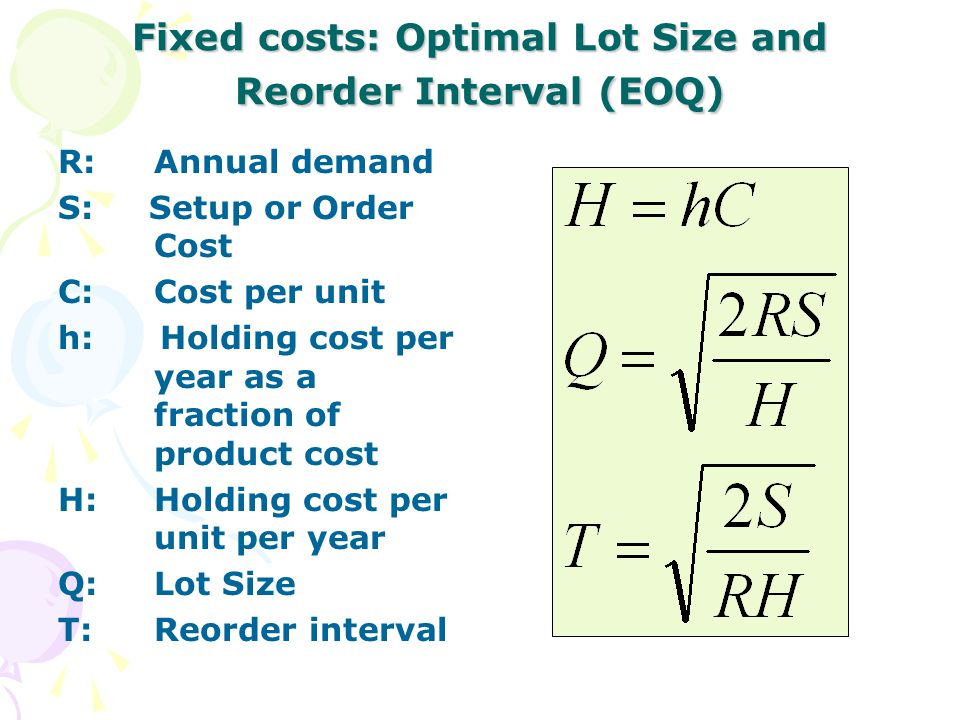 Fixed costs: Optimal Lot Size and Reorder Interval (EOQ)