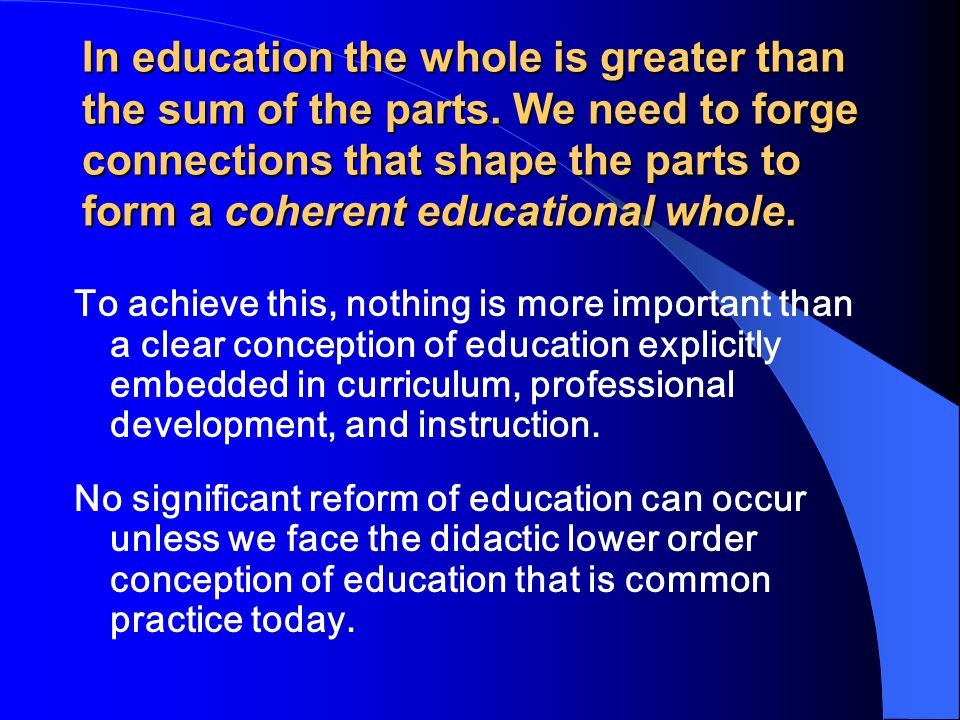 In education the whole is greater than the sum of the parts