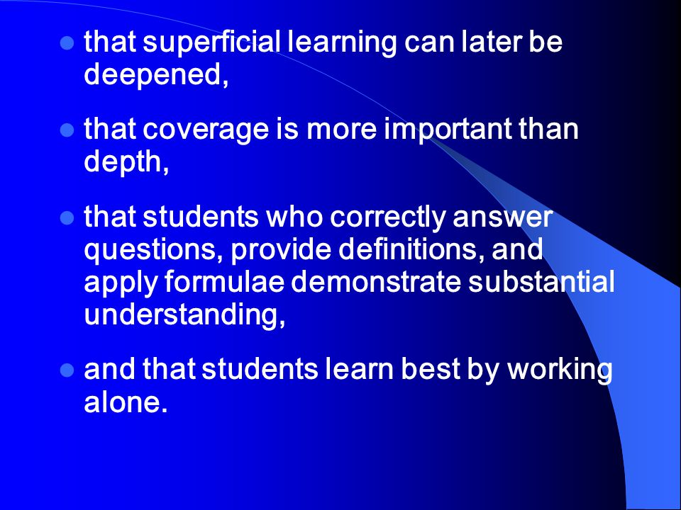 that superficial learning can later be deepened,