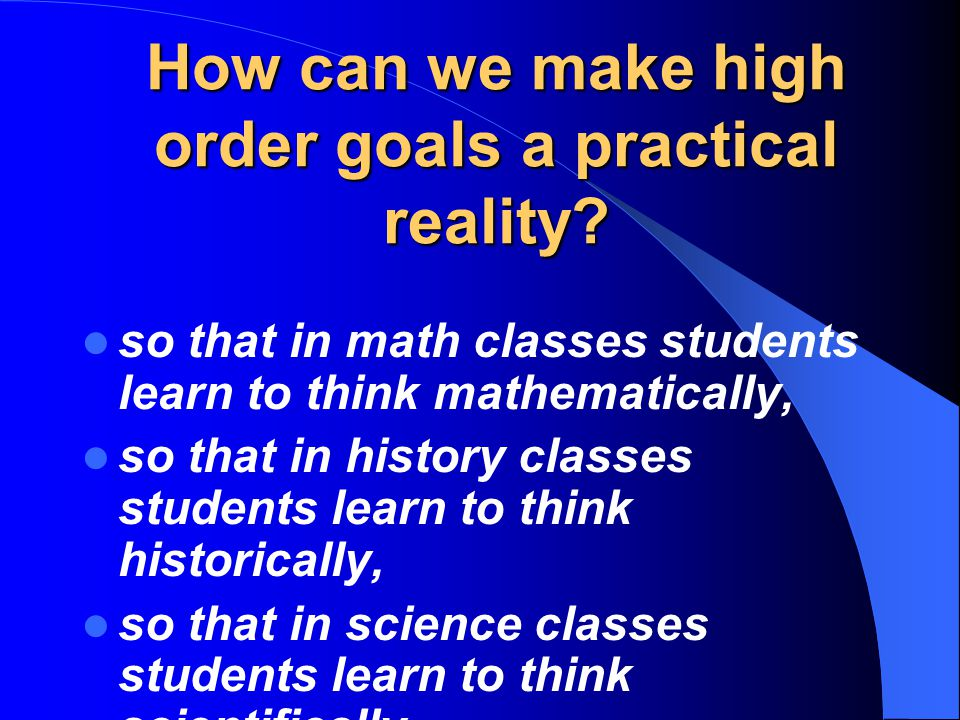 How can we make high order goals a practical reality