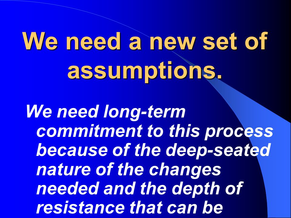 We need a new set of assumptions.