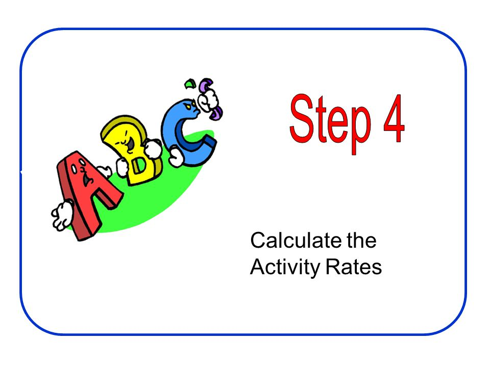 Step 4 Calculate the Activity Rates