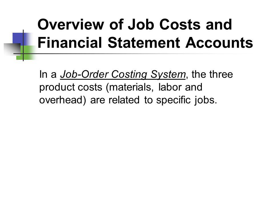 Overview of Job Costs and Financial Statement Accounts