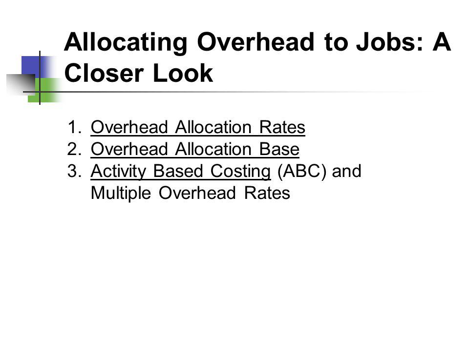 Allocating Overhead to Jobs: A Closer Look