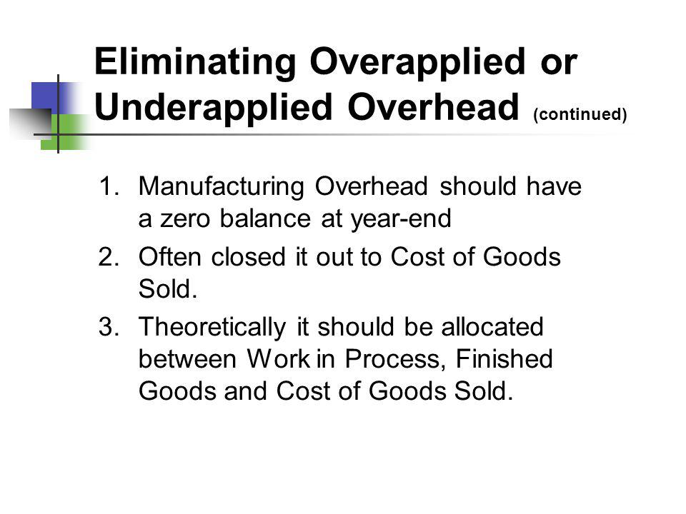 Eliminating Overapplied or Underapplied Overhead (continued)
