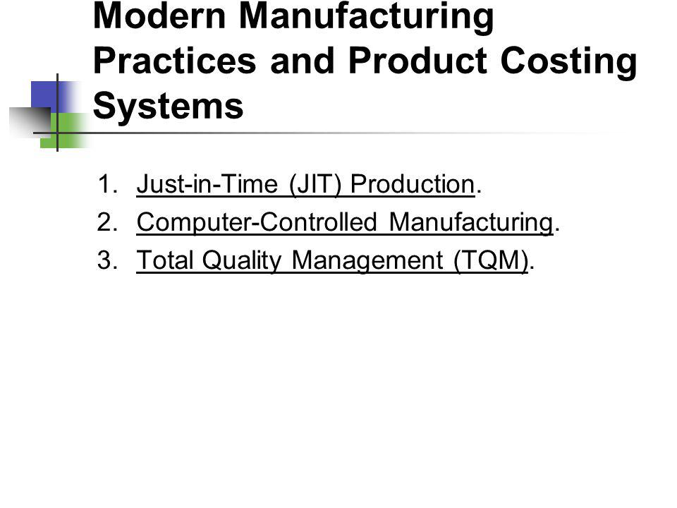 Modern Manufacturing Practices and Product Costing Systems