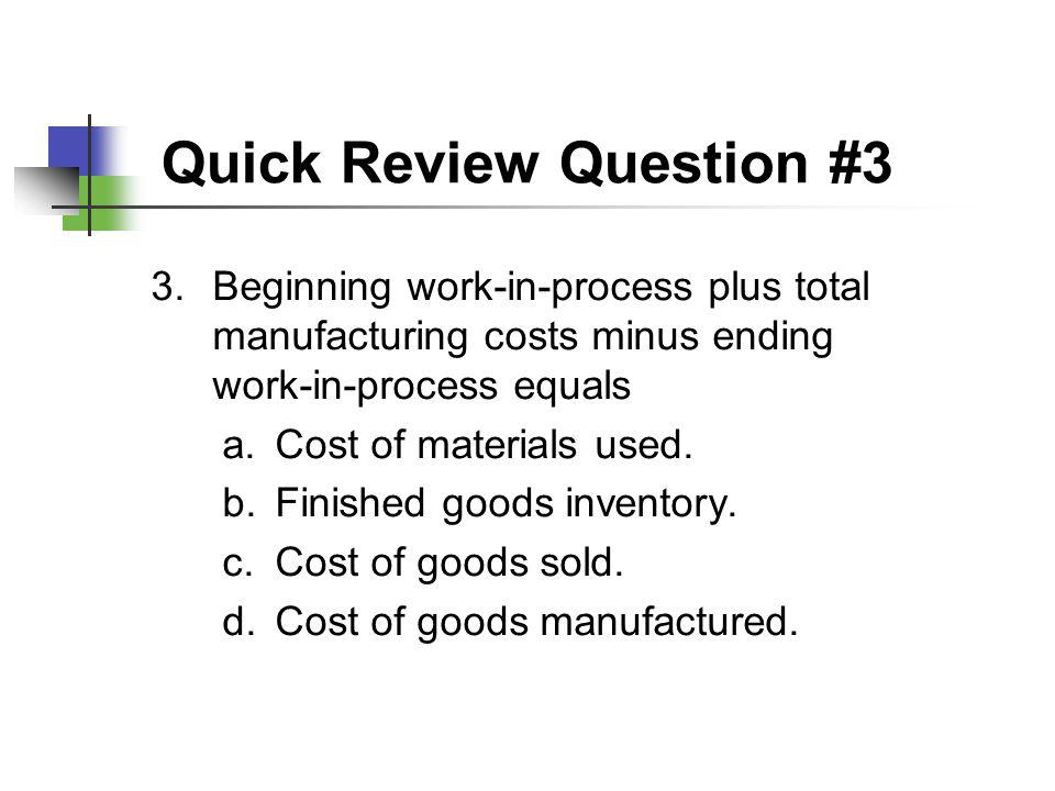 Quick Review Question #3