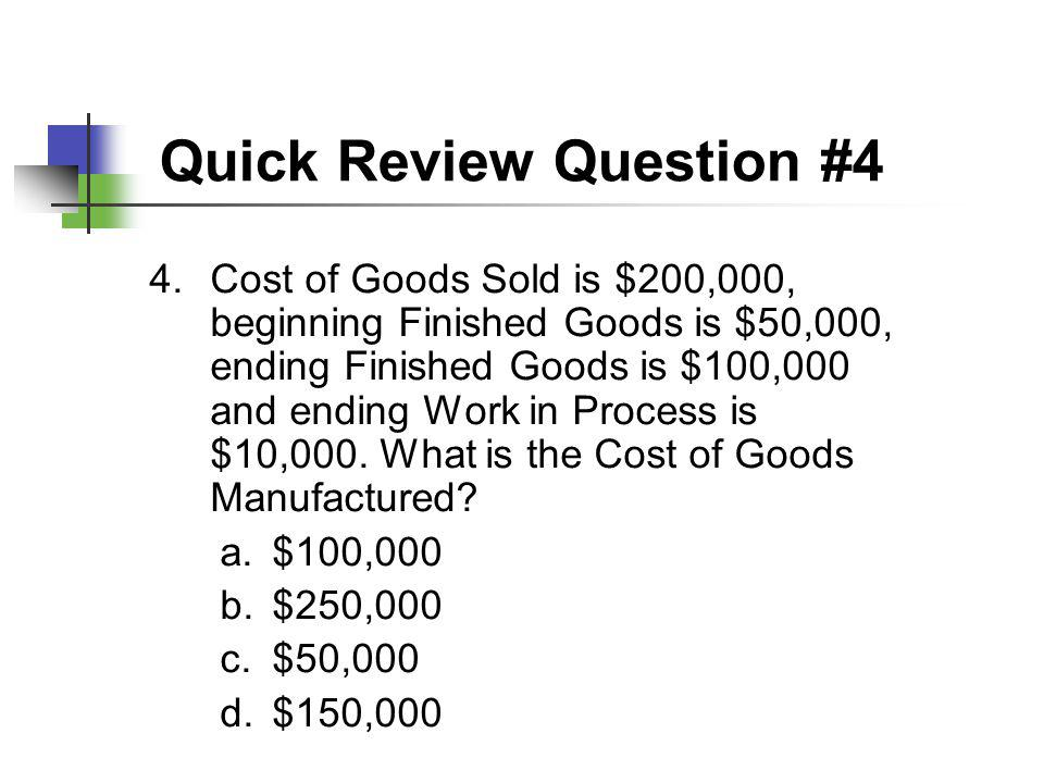 Quick Review Question #4