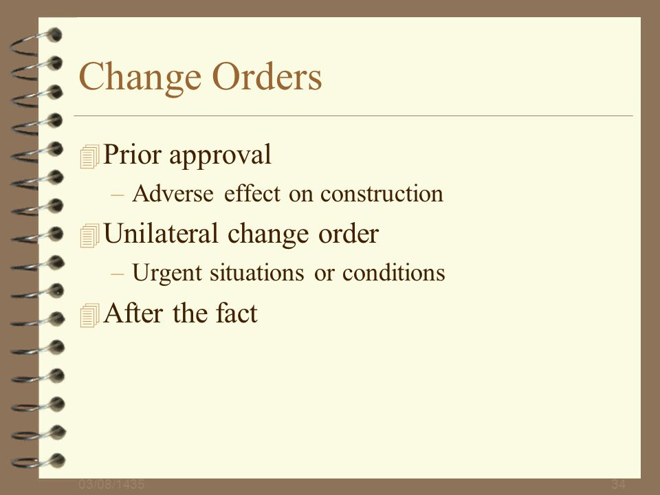 Change Orders Prior approval Unilateral change order After the fact