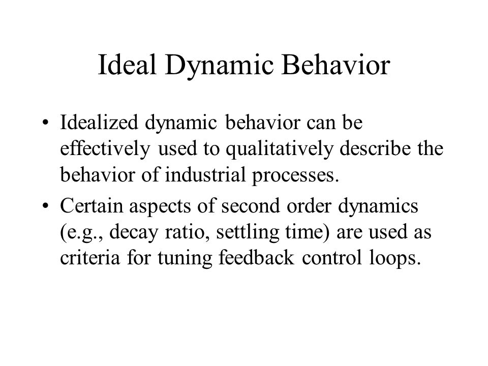 Ideal Dynamic Behavior