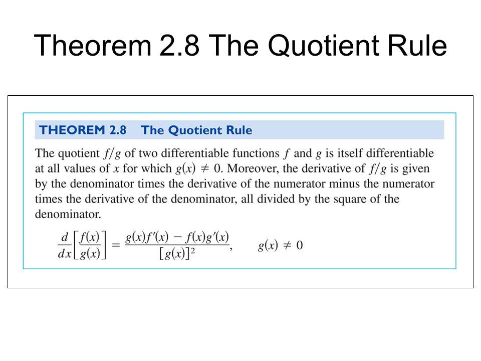 Theorem 2.8 The Quotient Rule