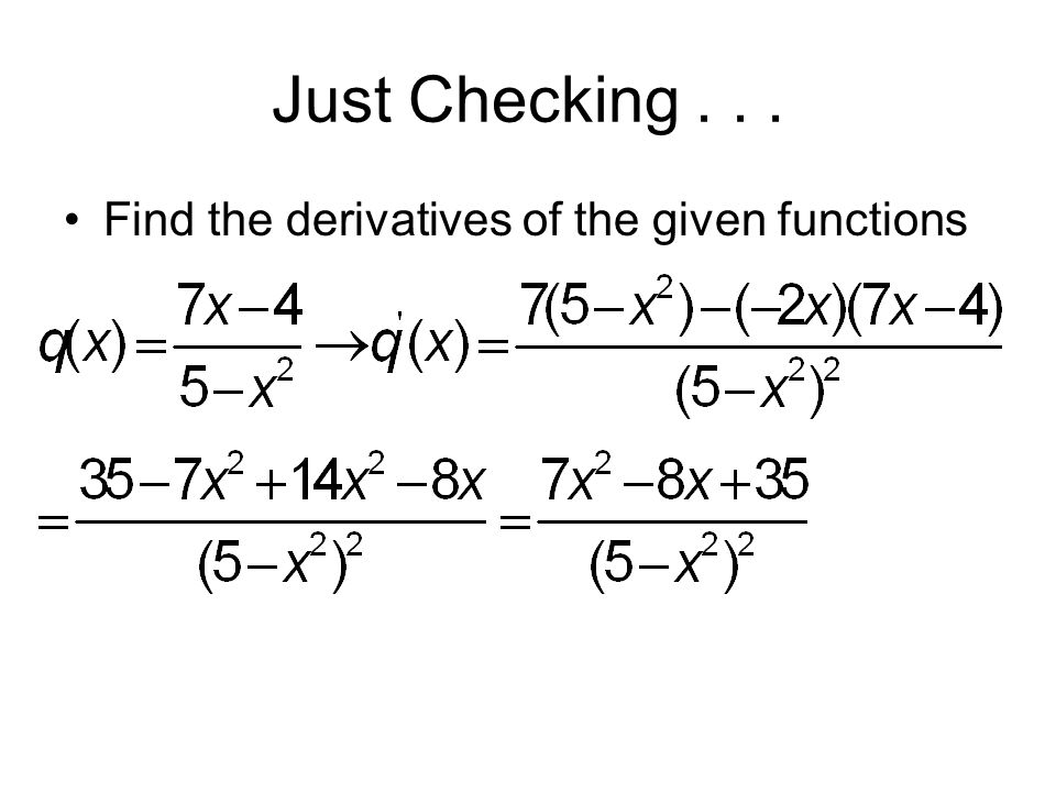 Just Checking . . . Find the derivatives of the given functions