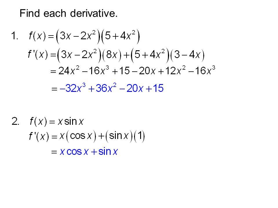 Find each derivative.