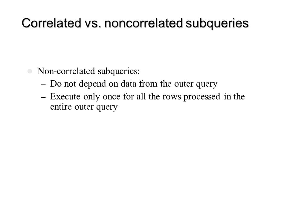 Correlated vs. noncorrelated subqueries
