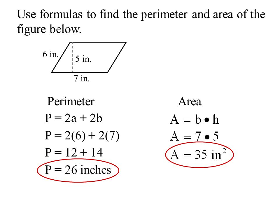 Use formulas to find the perimeter and area of the figure below.