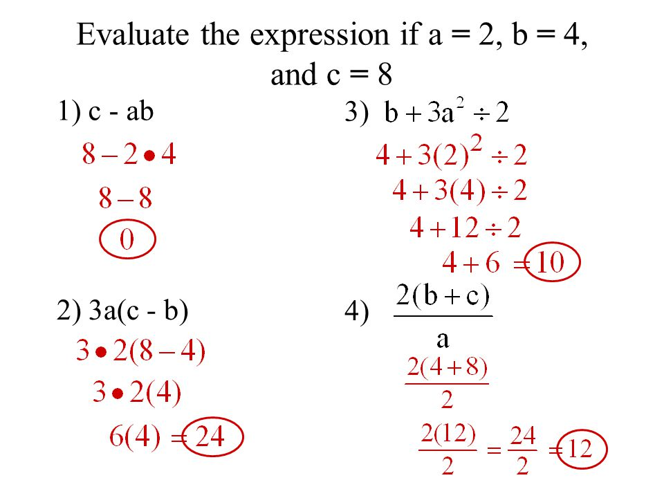 Evaluate the expression if a = 2, b = 4, and c = 8