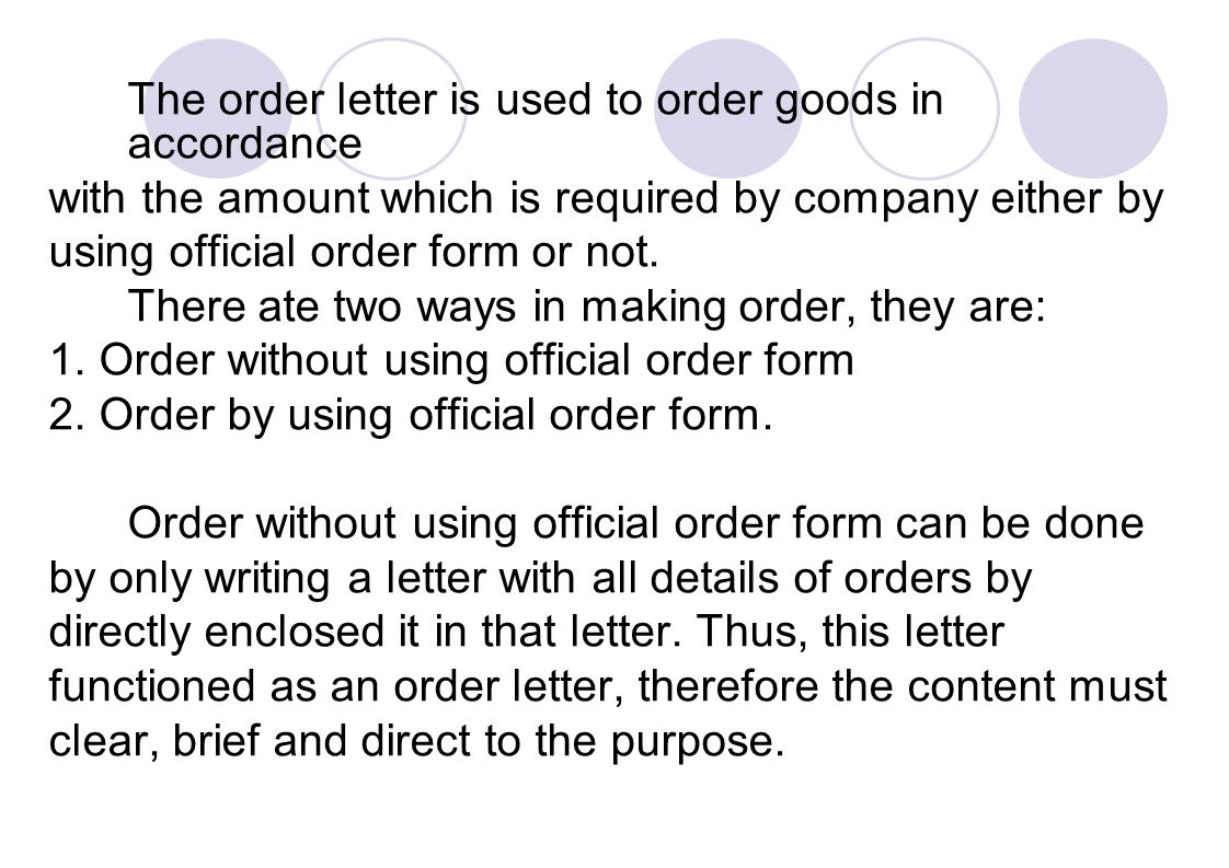 The order letter is used to order goods in accordance