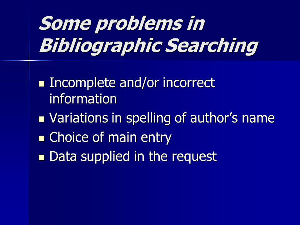 Some problems in Bibliographic Searching