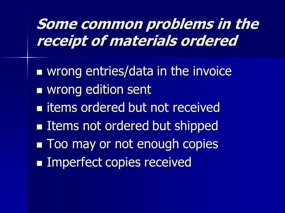 Some common problems in the receipt of materials ordered