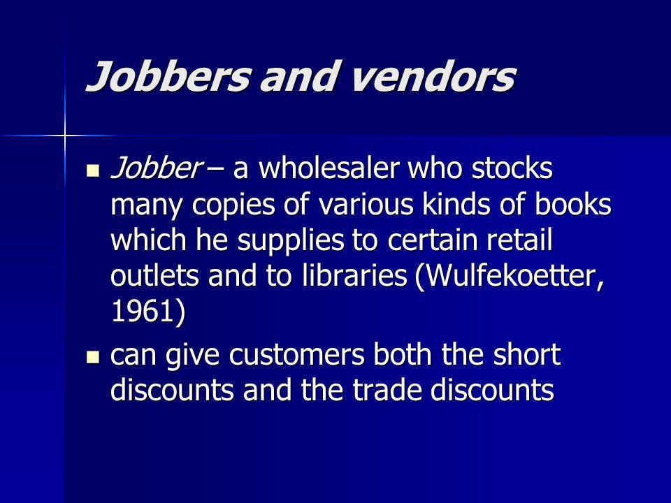 Jobbers and vendors