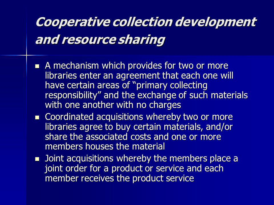 Cooperative collection development and resource sharing