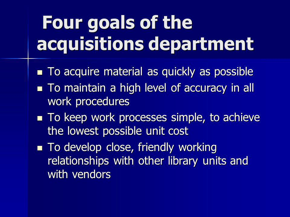 Four goals of the acquisitions department